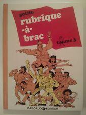 RUBRIQUE A BRAC  ** TOME 3 **  1978 DARGAUD GOTLIB