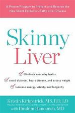 Skinny Liver : A Proven Program to Prevent and Reverse the New Silent...