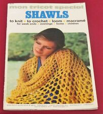 SHAWLS, MON TRICOT SPECIAL, TO KNIT, CROCHET, LOOM & MACRAME, PATTERNS & PHOTOS