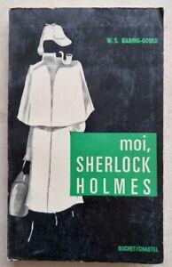 BARING GOULD : MOI, SHERLOCK HOLMES - Edition Originale 1964. bel état