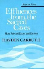 Effluences from the Sacred Caves: More Selected Essays and Reviews (Poets on