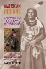 American Indians: Answers to Todays Questions Civilization of the American Indi