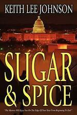 NEW Sugar & Spice: A Novel by Keith Lee Johnson
