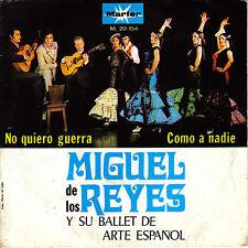 """7"""" promo MIGUEL DE LOS REYES y BALLET ARTE ESPAÑOL no quiero guerra SPAIN 1970"""