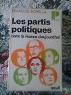 Les Partis Politiques dans la France d'Aujourd'hui - Francois Borella De Gaulle