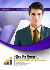 Give Me Money! : Millionaire Success Secrets Revealed by Made For Success...