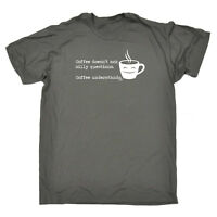 Funny Novelty T-Shirt Mens tee TShirt - Coffee Doesnt Ask Silly Questions Coffee