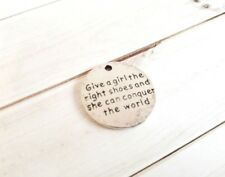 Word Charm Pendant Quote Charms GIVE A GIRL THE RIGHT SHOE Fairy Tale Quote