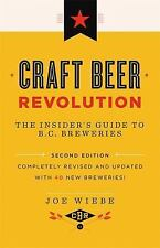 Craft Beer Revolution, 2nd Ed: The Insider's Guide to B.C. Breweries