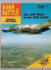BORN in BATTLE ISRAEL'S AIR-FORCE the AIR WAR in the MID EAST Number 2