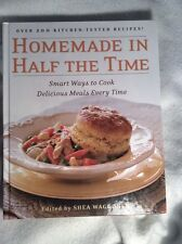 Homemade in Half the Time : Smart Ways to Cook Delicious Meals Every Time by She