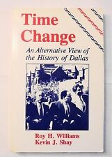 Time Change An Alternative View of the History of Dallas 1991 Paperback