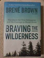 Braving the Wilderness : The Quest for True Belonging and the Courage to Stand …