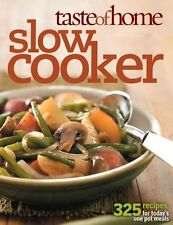 Taste of Home Slow Cooker: 403 Recipes for Todays One- Pot Meals (Taste of Home