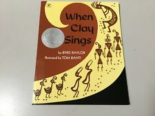WHEN CLAY SINGS, BYRD BAYLOR, CALDECOTT HONOR BOOK, SOFT COVER, NEW