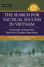 Australian Army History: The Search for Tactical Success in Vietnam : An...