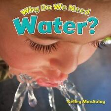Why Do We Need Water? (2014, Paperback)