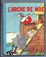 L'Arche de Noé. LORIOUX. Hachette SILLY SYMPHONIES 1934. édition originale.