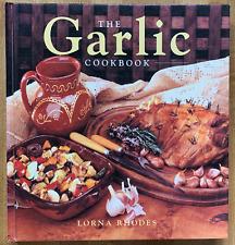 The Garlic Cookbook by Lorna Rhodes 1994, Hardcover Good Condition Ex-Lib