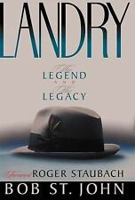 Landry : The Legend and the Legacy by Bob St. John (Cowboys Coach, Hardcover)