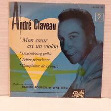 ANDRE CLAVEAU / FRANCK PORCEL / WAL BERG Mon coeur est un violon ... 45 EG 163