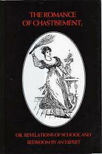 The Romance of Chastisement: Or, Revelations of the School and Bedroom by Delectus Books (Hardback, 1993)