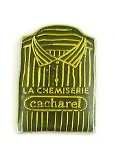 PINS MODE VETEMENTS LA CHEMISERIE CACHAREL - Clothes Fashion