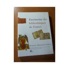 Patrimoine des bibliothèques de France. Alsace, Franche-Comté. Reliures..