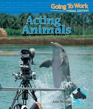 Acting Animals (Going to Work: Animal Edition)-ExLibrary