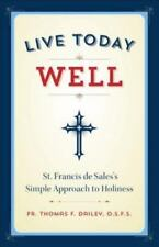 Live Today Well: St. Francis de Sales's Simple Approach to Holiness (Paperback o
