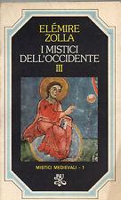 I mistici dell'Occidente, vol.III -Mistici medievali- E.ZOLLA 1978 Rizzoli-ST366