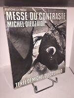 Messe du contraste. Photographie de  Michel Dieuzaide. Tauromachie