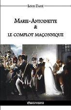 Marie-Antoinette & le Complot Maconnique by Louis Daste (2016, Paperback)