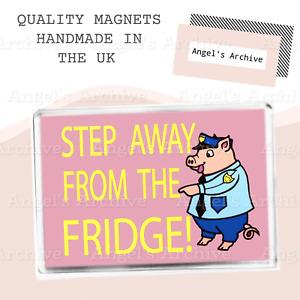 STEP AWAY FROM THE FRIDGE ✳ LARGE FRIDGE MAGNET ✳ FUNNY DIET QUOTE ✳ JOKE GIFT