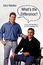 What's the Difference?: A Life with Disabilities But Not a Disabled Life (Paperb