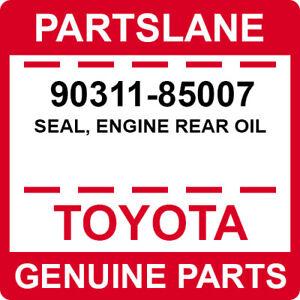 90311-85007 Toyota OEM Genuine SEAL, ENGINE REAR OIL