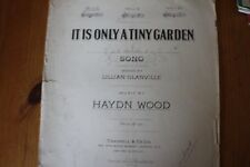 It's Only a Tiny Garden (words L Glanvillle music Haydn Wood) music/songbook