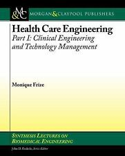 Synthesis Lectures on Biomedical Engineering: Health Care Engineering Pt. 1 :...