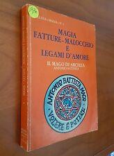 Il mago di Arcella MAGIA FATTURE MALOCCHIO E LEGAMI D'AMORE ed. nel 1976 Autogro