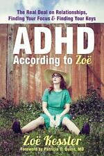 Adhd According To Zoe: The Real Deal On Relationships, Finding Your Focus, An...