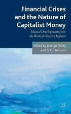 Financial Crises and the Nature of Capitalist Money : Mutual Developments...