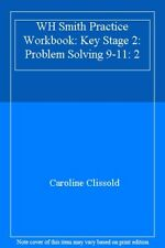 WH Smith Practice Workbook: Key Stage 2: PROBLEM SOLVING 2 9-11,Caroline Clisso