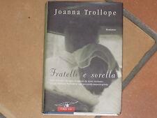 FRATELLO E SORELLA - Joanna Trollope - Corbaccio     (A1)