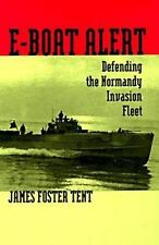 E-Boat Alert : Defending the Normandy Invasion Fleet by James F. Tent (1996,...