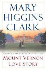 Mount Vernon Love Story: A Novel of George and Martha Washington, Clark, Mary Hi