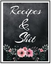 Recipes and Shit Blank Recipe Journal Cooking Book Write In Cookbook Diary