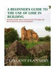 The Old House: A Beginner's Guide on the Use of Lime in Building : Old House...