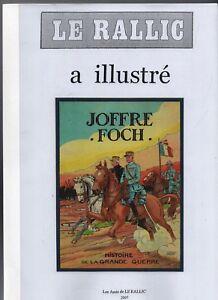 LE RALLIC a illustré JOFFRE FOCH. Les Amis de Le Rallic 2007