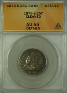 1876-S Seated Liberty Silver Quarter 25c ANACS AU-55 Details Cleaned GKG
