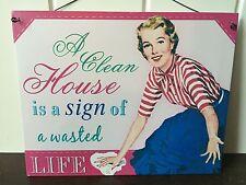 Retro Letrero de metal « una casa limpia es un signo de vida desperdiciada. 1950's Fun Humor Placa